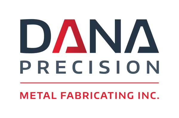 About Us Dana Precision Metal Fabricating Inc
